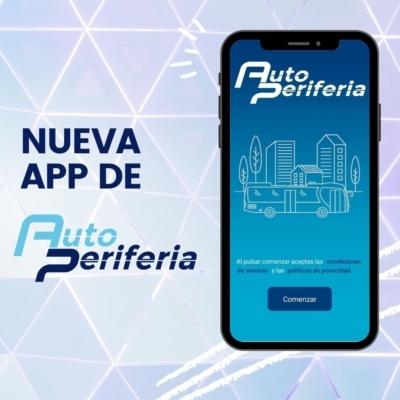 Auto Periferia lanza su propia APP destinada a hacer más fácil la vida de los usuarios